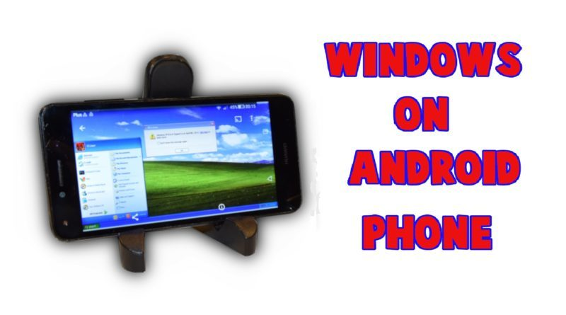 How to install windows on your Android phone